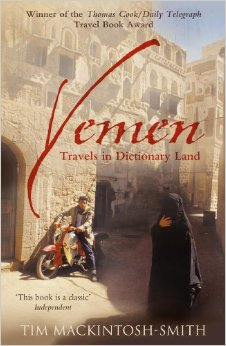 Tim Mackintosh-Smith, 'Yemen: Travels in Dictionary Land'